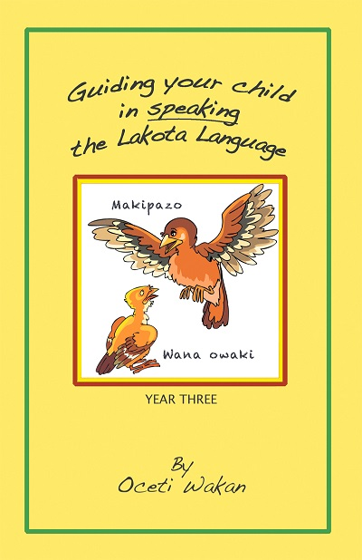 Guiding your child in speaking the Lakota Language-Year Three