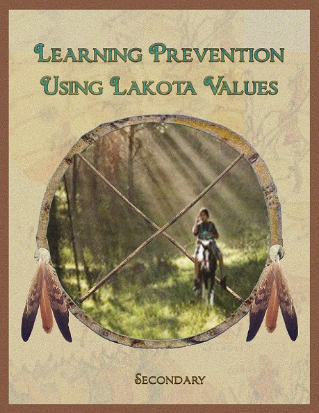 Learning Prevention Using Lakota Values - secondary